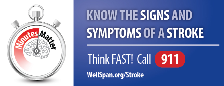Know the signs and symptoms of a stroke