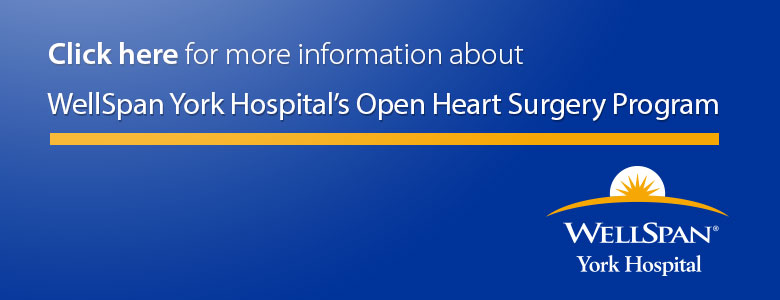 Important information about WellSpan York Hospital's Open Heart Surgery Program